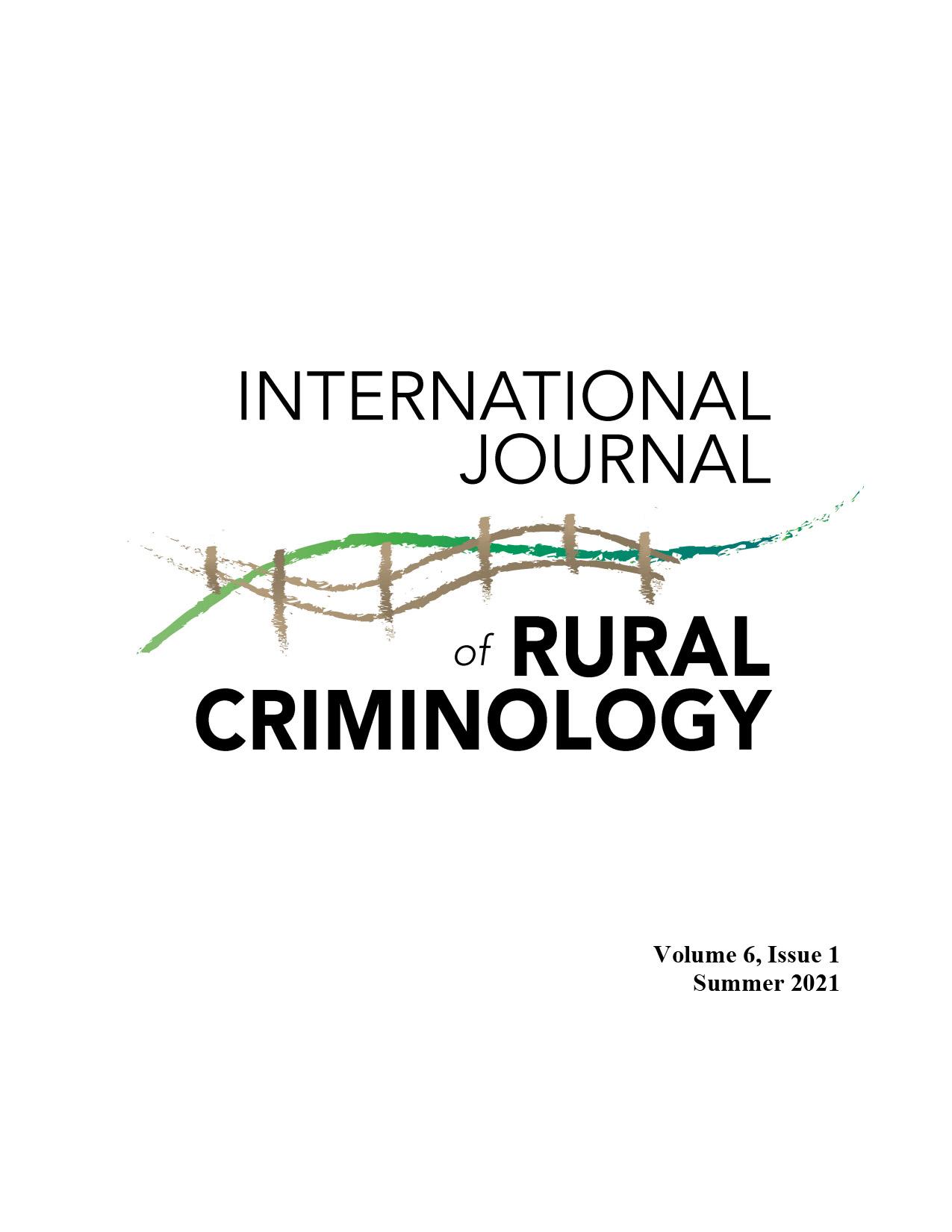 International Journal of Rural Criminology, Volume 6, Issue 1, Summer 2021